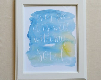 Watercolor Art Print- Even So, It is Well Watercolor Art Print- Watercolor Print- Blue Watercolor Print- Hand Painted Print