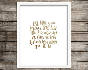 I'll Love You Forever, I'll Like You For Always (Gold Foil Printable) - Digital Print File