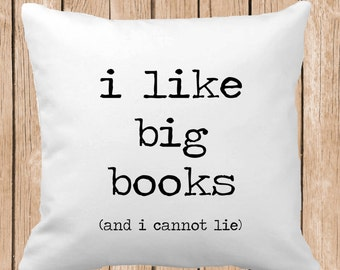 I Like Big Books (and I cannot lie) Throw Pillow or Throw Pillow Case Choose Colors, Personalized Pillow, Custom Throw Pillow