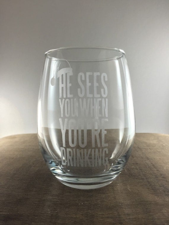 Personalized Etched Holiday Stemless wine glass He sees you