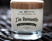 Ms. Betty's Original Bad-Ass Scented Soy Candles - I'm Romantic - One Day a Year