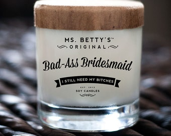 Ms. Betty's Original Bad-Ass Bridesmaid Scented Soy Candle