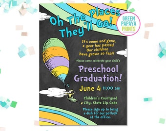 Oh The Places You'll Go Graduation Invitation - Printable Digital File - Oh the Places They'll Go - Preschool Graduation Invitation