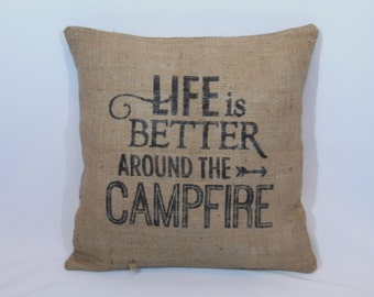 """Custom made rustic """"Life is better around the campfire"""" black (or custom color) burlap pillow cover/sham - Custom size and color option!"""
