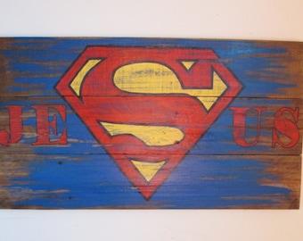 Jesus is THEE Superman Superhero Christian Reclaimed Wood Sign