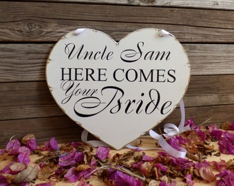 Uncle here comes your Bride sign, Personalized Flower girl sign, Ring bearer sign, rustic weddings, wedding signs for uncle