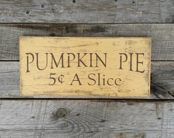 Distressed Pumpkin Pie 5cents A Slice Wooden Sign, Primitive Fall Sign, Fall Decor, Thanksgiving Sign, Distressed Sign, Fall Wedding Sign