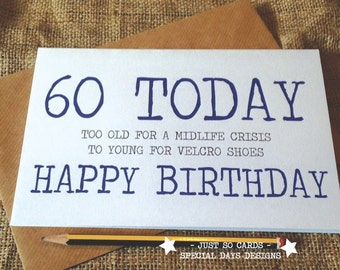 60th Birthday too old for a midlife crisis to young for velcro shoes - Blunt Novelty Funny Rude JS41