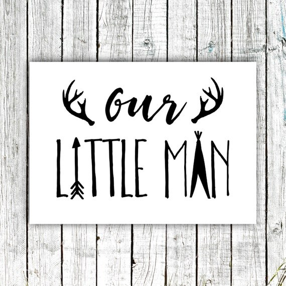 Nursery/Boys's Art Printable, Our little man, Tribal Nursery, Boy's Room, Antlers, Digital Download Size 5x7 #540