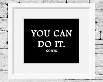 Coffee Quote, Coffee Print, Monday Print, Monday Quote, Kitchen Print, Coffee Shop Print, Kitchen Quote, Coffee Lover Gift