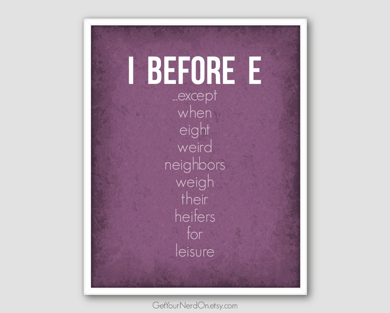 I Before E Print Funny Nerd Poster English Teacher Gift