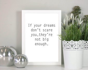 If your dreams don't scare you, they're not big enough - Great inspirational quote - Ideal for the office or at home - New Job Gift
