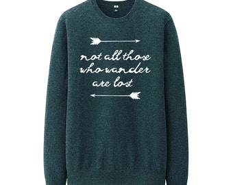 """Sweatshirt """"Not All Those Who Wander Are Lost"""""""