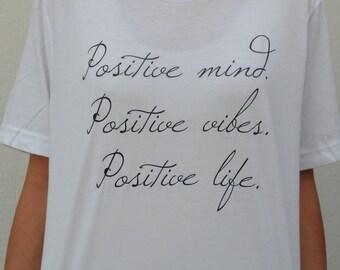 Positive Mind. Positive Vibes. Positive Life. (T-shirt)