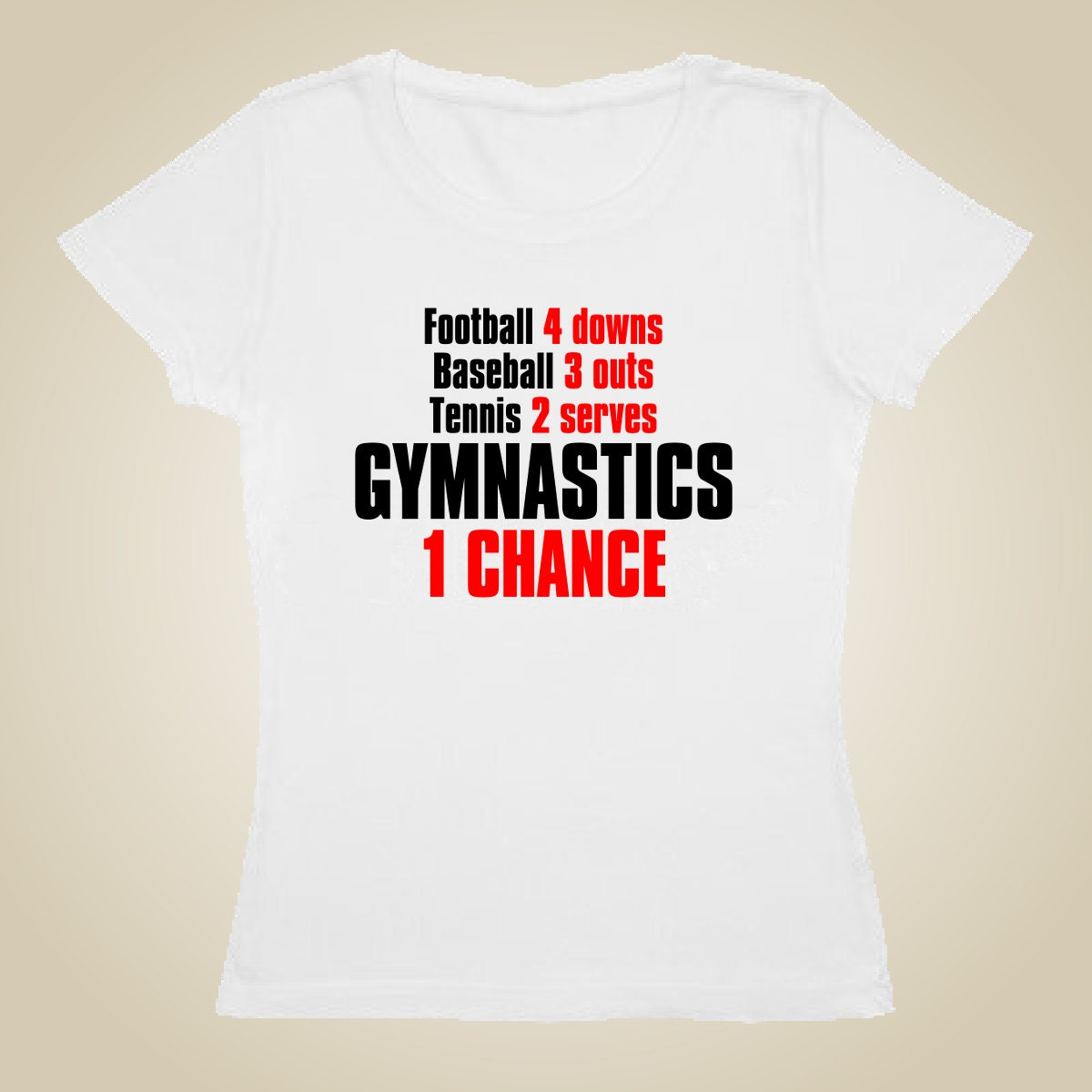 Gymnastic 39 s t shirt one chance Gymnastics t shirt designs