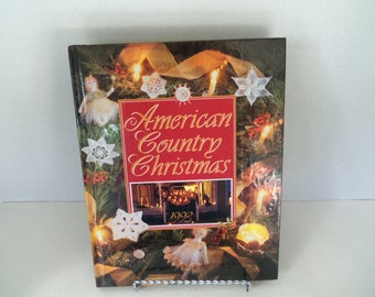 American Country Christmas 1993   Book Hardcover Crafts and Recipes by Oxmoor House