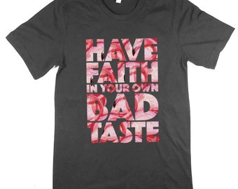 Have Faith In Your Own Bad Taste John Waters quote using type made with flamingoes Dark Grey T-Shirt (kitsch, camp)