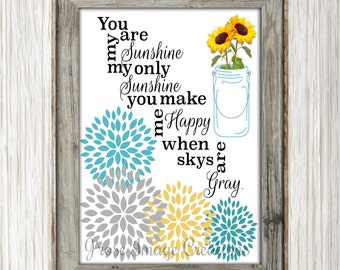 You are my sunshine, blossoms, sunflowers, saying wall art, Digital 8x10in Photo