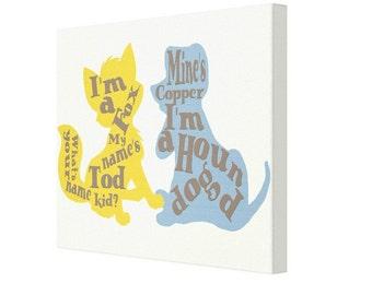 I'm a Fox. I'm a Hound Dog. Fox and the Hound Canvas Print