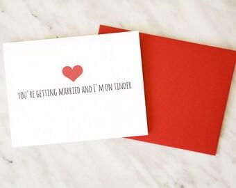 Tinder Card / Wedding Card / Sarcastic Wedding Card / Best Friend Wedding Card / Funny Wedding Card