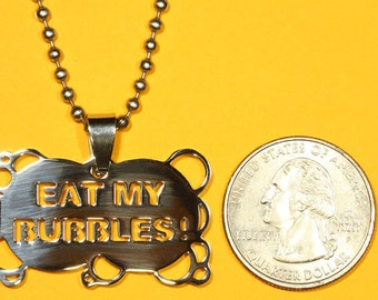 Eat My Bubbles Pendant, Stainless Steel, Shiny Polished Finish Charm-Handmade rubber cord and Stainless Steel chain necklace incl.