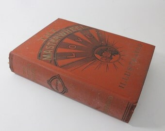 1906 Book: The Masterwheel or The Power of Love by George A. Lofton