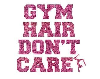 Gym Hair Don't Care Gymnastics Iron On Decal