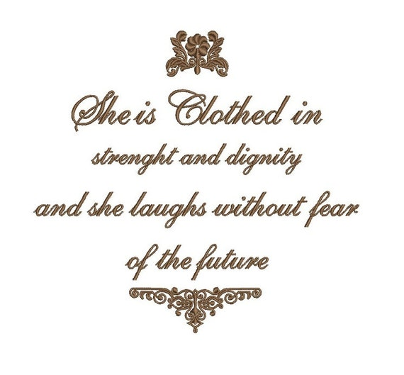 Future She Laughs Without Fear Of Her: She Is Clothed In Strength Filled Embroidery By