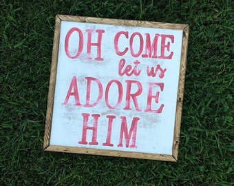Oh come let us adore him sign - christmas sign - rustic christmas- christmas decor - christmas - holiday decor - holiday signs