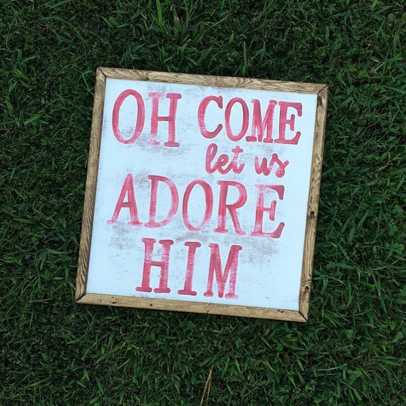 Oh Come Let Us Adore Him Wood Signs Christmas Signs Wood: Oh Come Let Us Adore Him Sign Christmas Sign Rustic