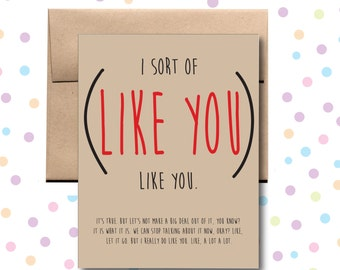 I Sort of Like You Card. Love Card. Valentine's Day Card.