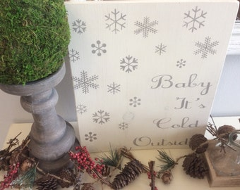Baby it's Cold Outside Sign, Snowflake Sign, Christmas Decor