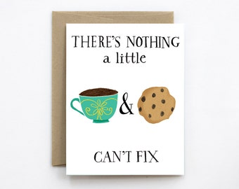 There's Nothing a Little Tea/Coffee & Cookies Can't Fix Funny Card