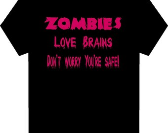 Zombies love brains, don't worry you're safe  -  Funny Adult Halloween T-Shirt