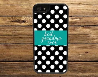 Cell Phone Case - Best Grandma Ever Cell Phone Case - iPhone Cell Phone Cases - Samsung Galaxy Case - iPod Case