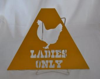 CH07 Metal chicken coop sign Ladies Only, chicken coop