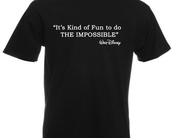 "Mens T-Shirt with Walt Disney Quote ""Its Kind of fun to do the impossible"" Design TShirt / Inspirational Shirts + Free Decal Gift"