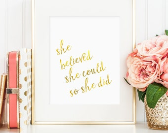 Inspirational quote, She believed she could so she did print, wall art, faux gold foil, nursery decor, office decor, motivational (JPG)