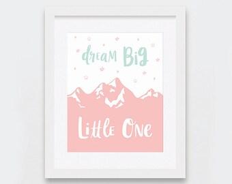 Dream Big Little One Printable,  Pink and Mint Nursery Wall Art, Baby Girl Room Wall Art, Modern Nursery Decor, Hand lettering Art Prints