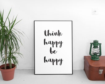 Think Happy Be Happy, Printable Art, Wall Art, Motivational Print, Motivational Poster, Home Decor, Typography Art