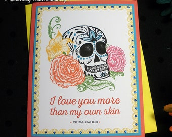 Skull + Roses in Tica / Frida Kahlo Quote Handmade Greeting Card