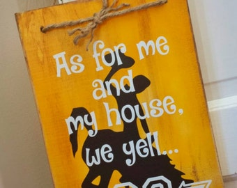 """As for me and my house, we yell """"Go Cowboys!"""" - Wyoming Cowboys Wall/Door Hanger - Show your Wyoming Cowboys Pride!!!"""