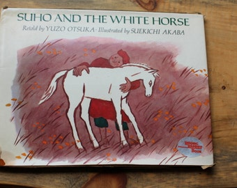 "Viking 1981 First Edition of ""Suho and the White Horse"" Retold By Yuzo Otsuka"