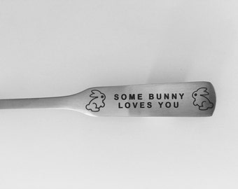 Some Bunny Loves You-Engraved Spoon-Valentines day Gift-Bunny Rabbit Lover-Birthday Gift-Best Selling Item-Gift Under 10-