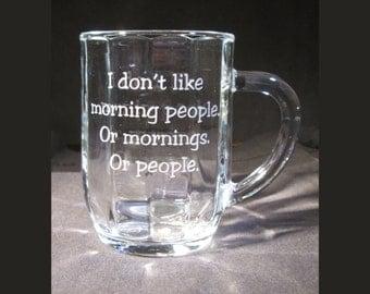 Custom Coffee Mug,I Don't Like Mornings,  Personalized Coffee Mug, Glass Coffee Mug, Personalized Gift, Custom Gift, Birthday Gift