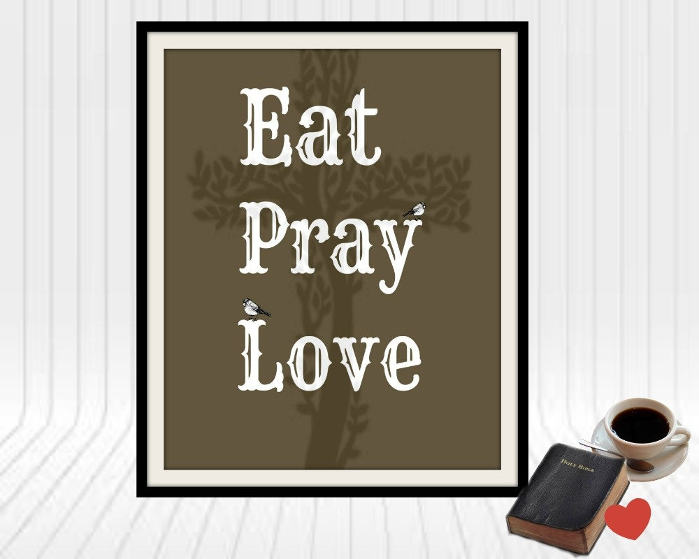 Eat pray love inspirational wall art kitchen by lorijdesigns