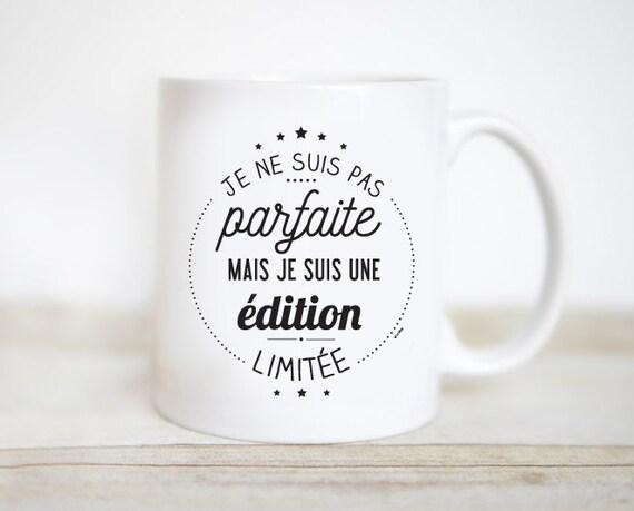 Mug Je ne suis pas parfaite mais je suis une édition limitée