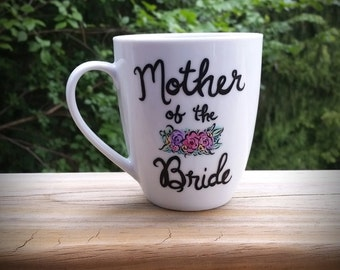Mother of the Bride- Customizable hand painted coffee/tea/hot chocolate mug