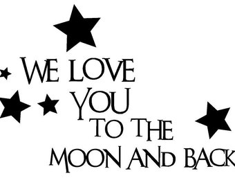 We love you to the moon and back Decal