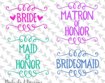 Cricut SVG - Bride - Bridesmaids - Maid Of Honor - Matron Of Honor - Cricut - Silhouette - Bridal Party Cut File Set - Cutting Files